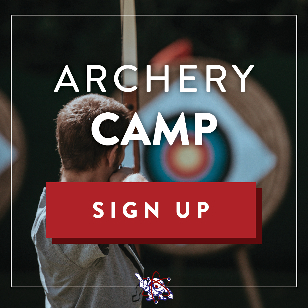 Archery Summer Camp is Open to 9-12th grade Atoms. Camp is in session August 12th-15th