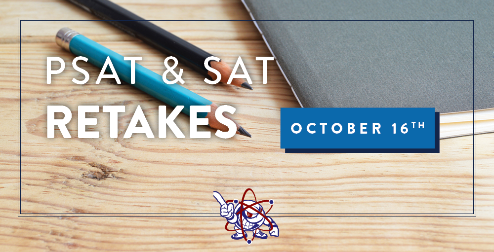 PSAT and SAT retake exams will be held on Wednesday, October 16th