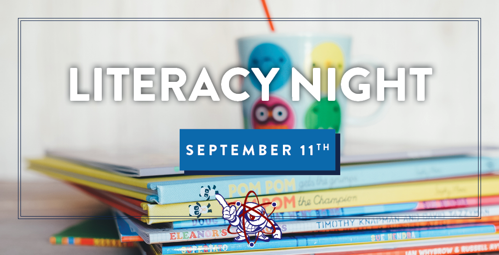 Literacy Nigh and the Scholastic Book Fair will be held on Wednesday, September 11th from 5:00 PM to 7:00 PM