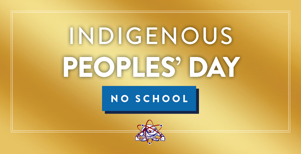 No school on Monday October 12th in observance of Indigenous Peoples' Day